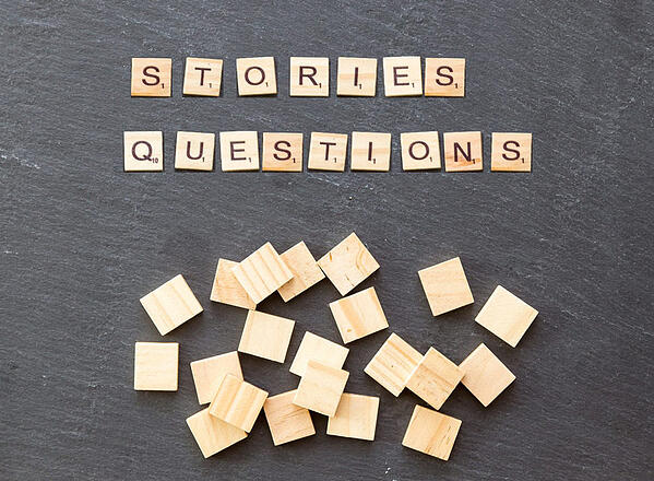 ask questions and tell stories
