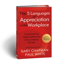 The 5 Languages of Appreciation in the Workplace by Gary Chapman and Paul White