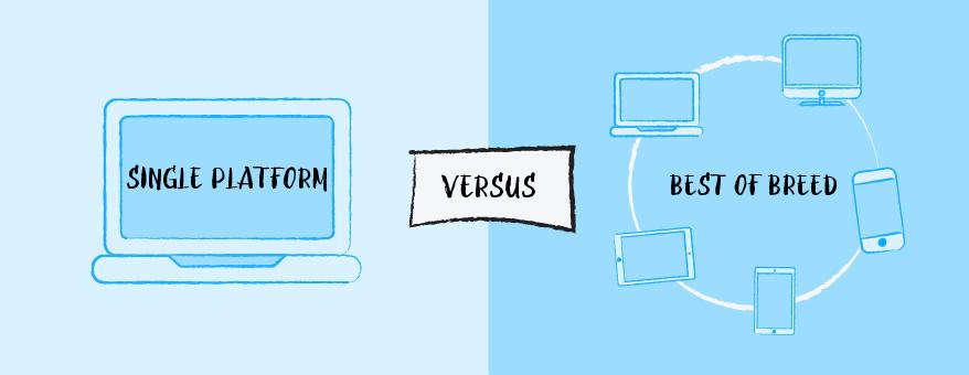 Single platform vs. best-of-breed